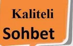 Kaliteli Sohbet