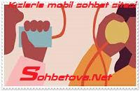 Kızlarla Mobil Sohbet Sitesi